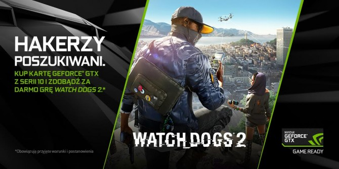 Gra Watch Dogs 2 za darmo z kartami graficznymi NVIDIA