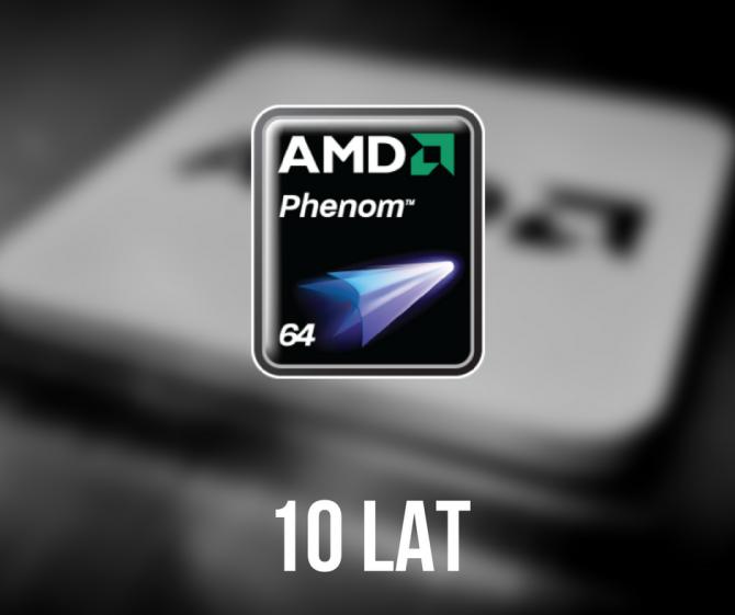 Minęło 10 lat od wydania pierwszych procesorów AMD Phenom X4 [1]