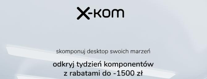 Promocja w sklepach x-kom - tańsze komponenty komputerowe [2]