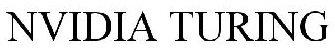 NVIDIA rejestruje znaki Turing, GeForce RTX oraz Quadro RTX [7]