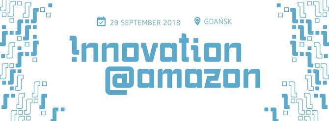 Konferencja Innovation@Amazon w Gdańsku. Co zobaczymy? [1]