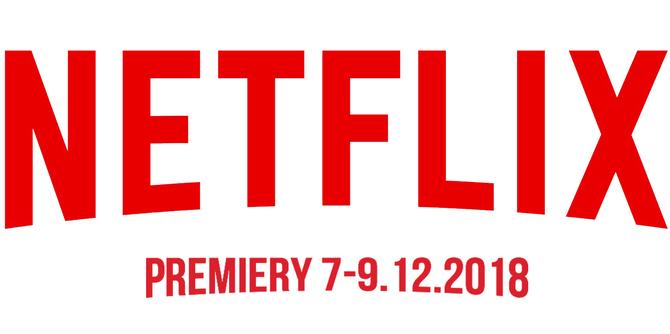 Netflix: sprawdzamy premiery na weekend 7-9 grudnia 2018 [1]
