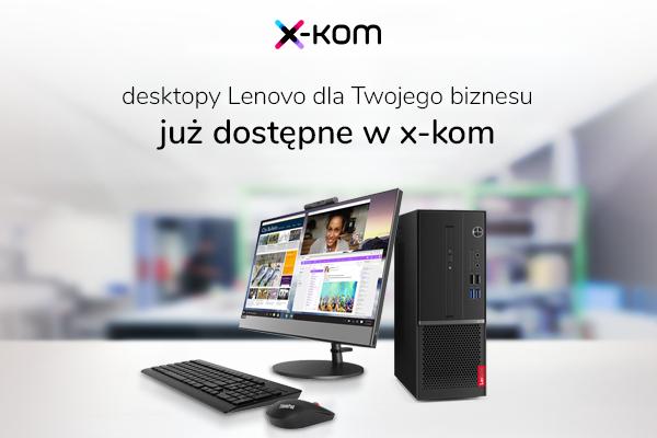 Nowe desktopy biznesowe Lenovo w x-kom. Poznaj Lenovo V530 [1]