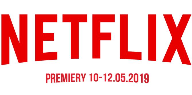 Netflix: sprawdzamy premiery na weekend 10-12 maja 2019 [1]