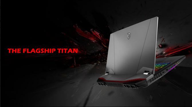 MSI GT76 Titan - premiera i szczegóły na temat konstrukcji sprzętu [1]