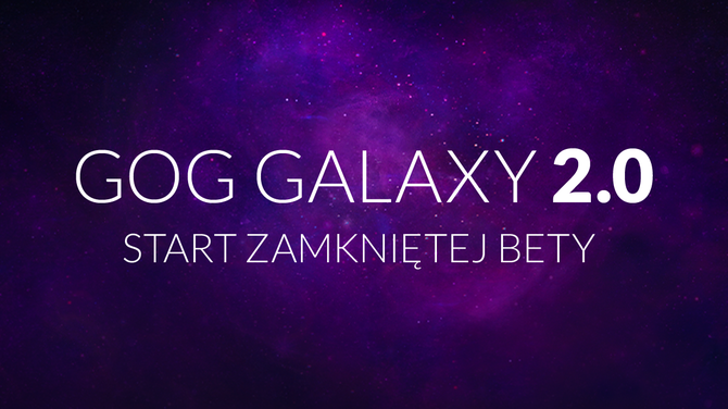 GOG Galaxy 2.0 - startuje zamknięta beta, można się jeszcze zapisać [1]