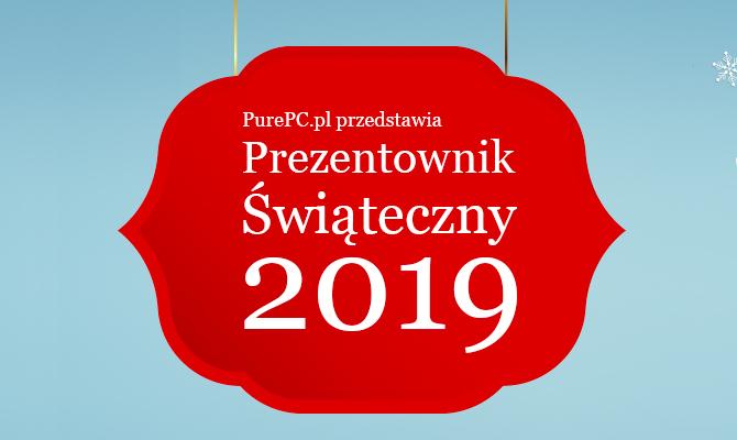 Najlepsze prezenty pod choinkę? Prezentownik Świąteczny 2019 [2]