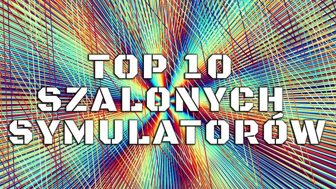 TOP 10 szalonych symulatorów. Czego to ludzie nie wymyślą... [22]